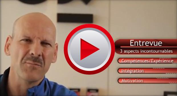 Vidéo Bernard Audet - 3 aspects incontournables de l'entrevue d'embauche